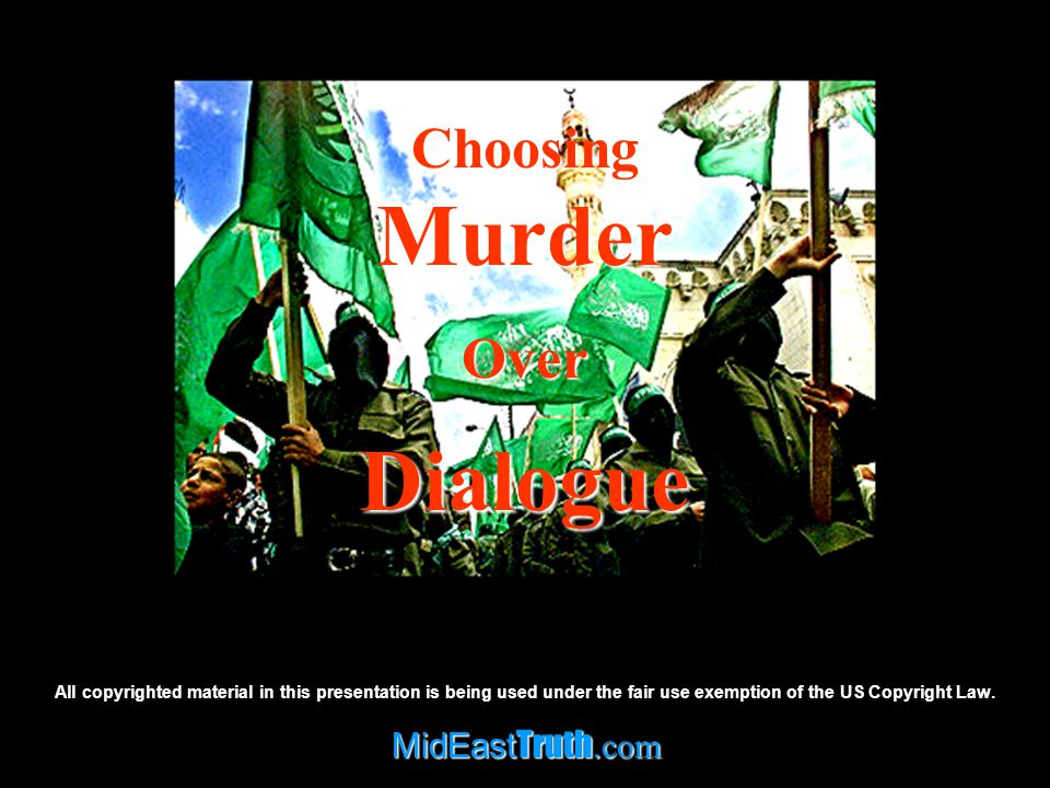 MidEast Truth.com All copyrighted material in this presentation is being used under the fair use exemption of the US Copyright Law.