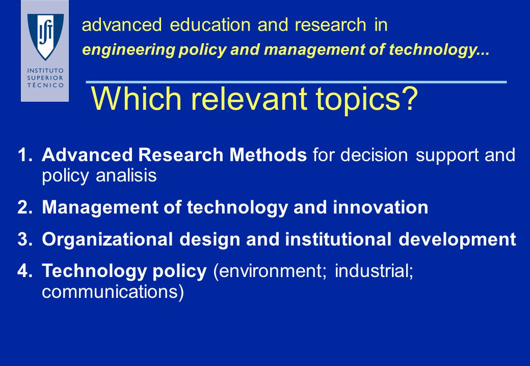 advanced education and research in engineering policy and management of technology...