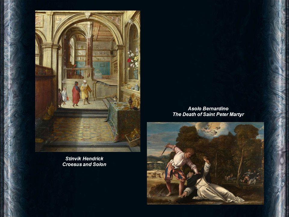 Asolo Bernardino The Death of Saint Peter Martyr Stinvik Hendrick Croesus and Solon