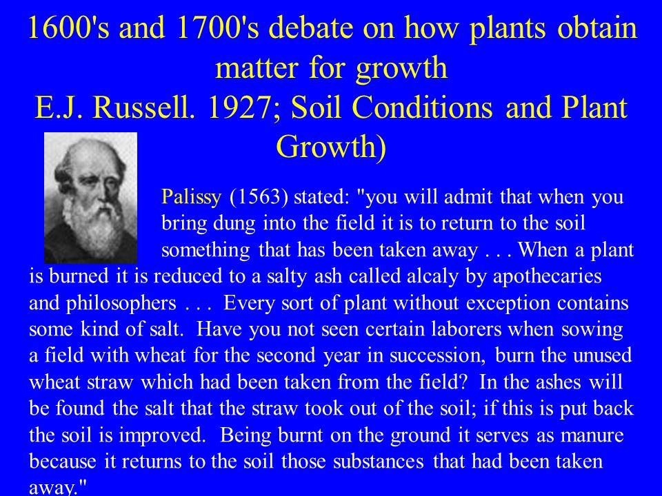 1600 s and 1700 s debate on how plants obtain matter for growth E.J.