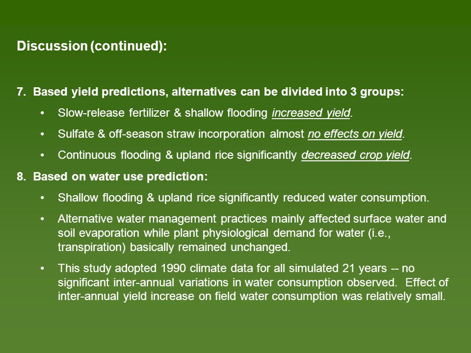 Discussion (continued): 7. Based yield predictions, alternatives can be divided into 3 groups: Slow-release fertilizer & shallow flooding increased yi