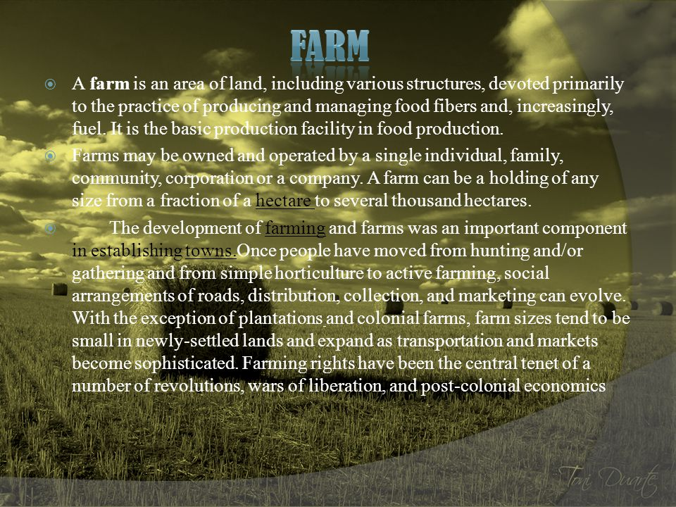  The term farming covers a wide spectrum of agricultural production work.
