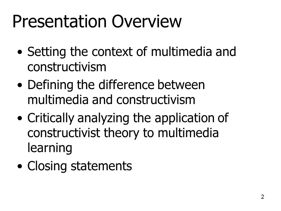 12 Interaction and Constructivism Supported by the experiences of educators, constructivist theory, case studies and experimental results [18].