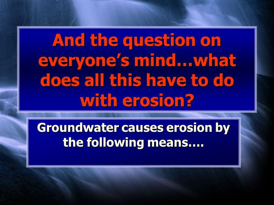 And the question on everyone's mind…what does all this have to do with erosion.