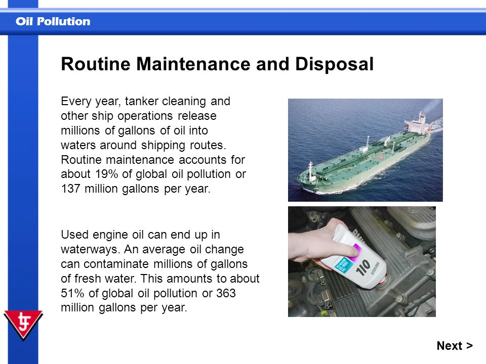 Oil Pollution 1 Large oil spills account for the largest proportion of annual global oil pollution.