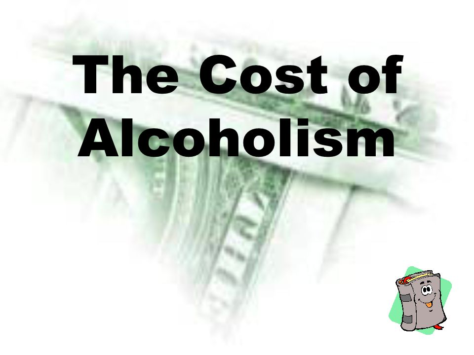 The Cost of Alcoholism
