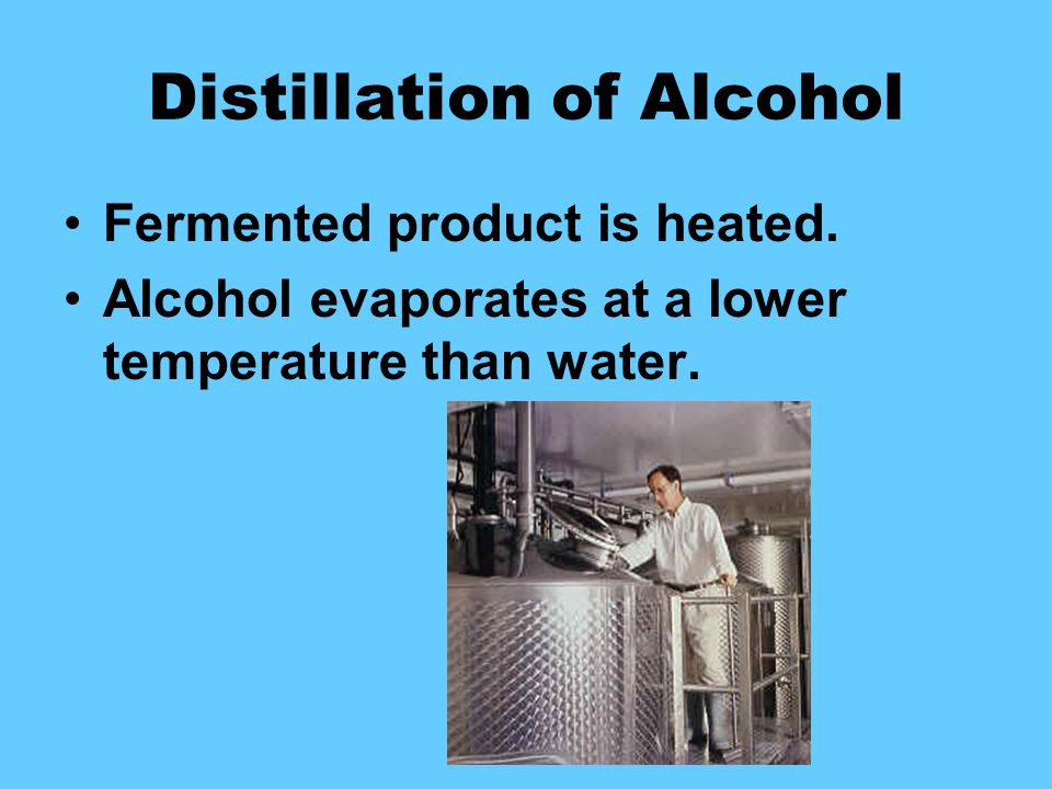 Distillation of Alcohol Fermented product is heated.