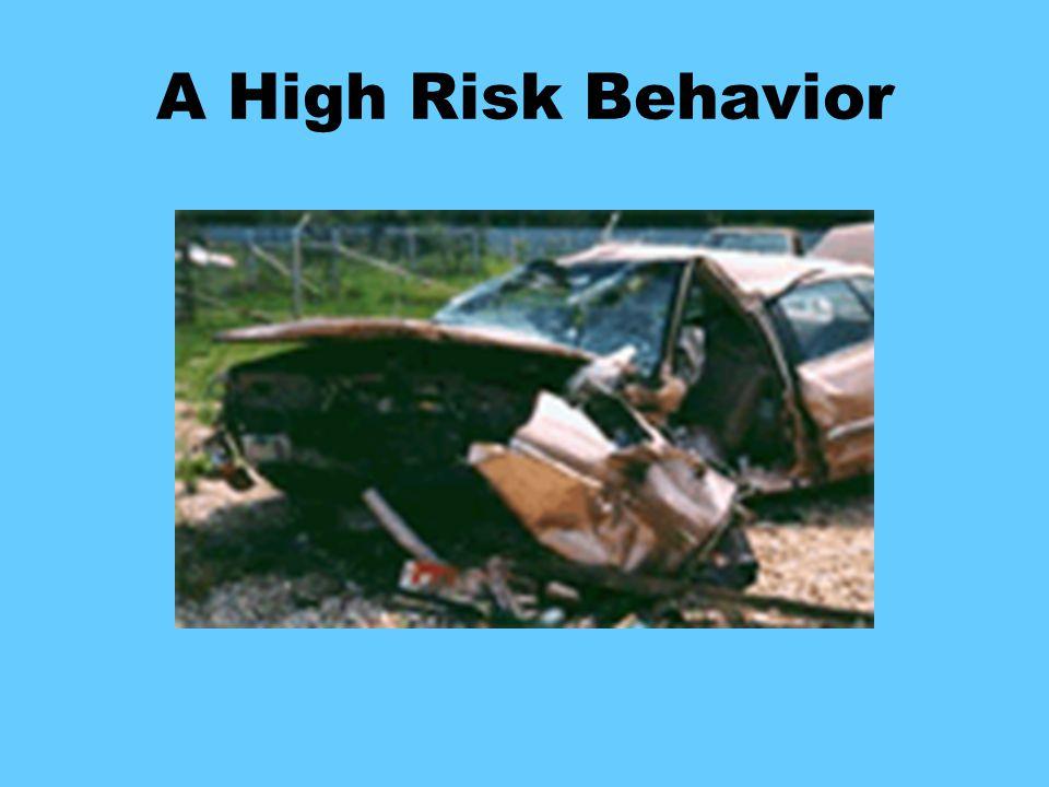 A High Risk Behavior