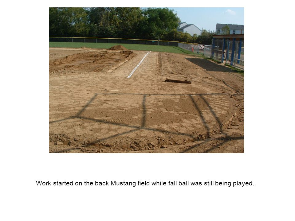 Work started on the back Mustang field while fall ball was still being played.