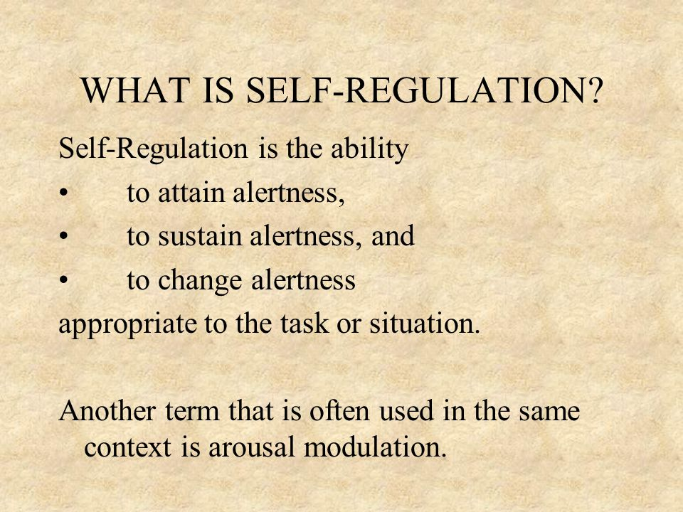WHAT IS SELF-REGULATION.