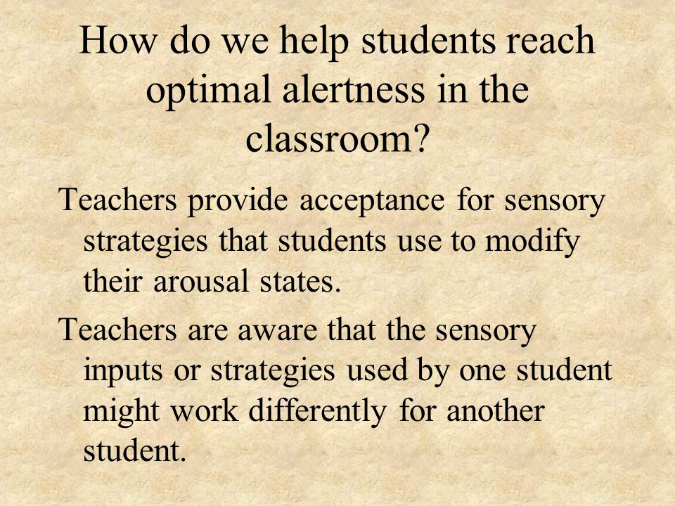 How do we help students reach optimal alertness in the classroom.