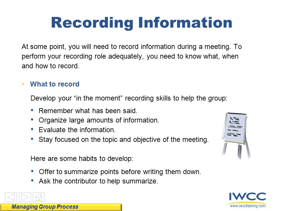 www.iwcctraining.com At some point, you will need to record information during a meeting. To perform your recording role adequately, you need to know