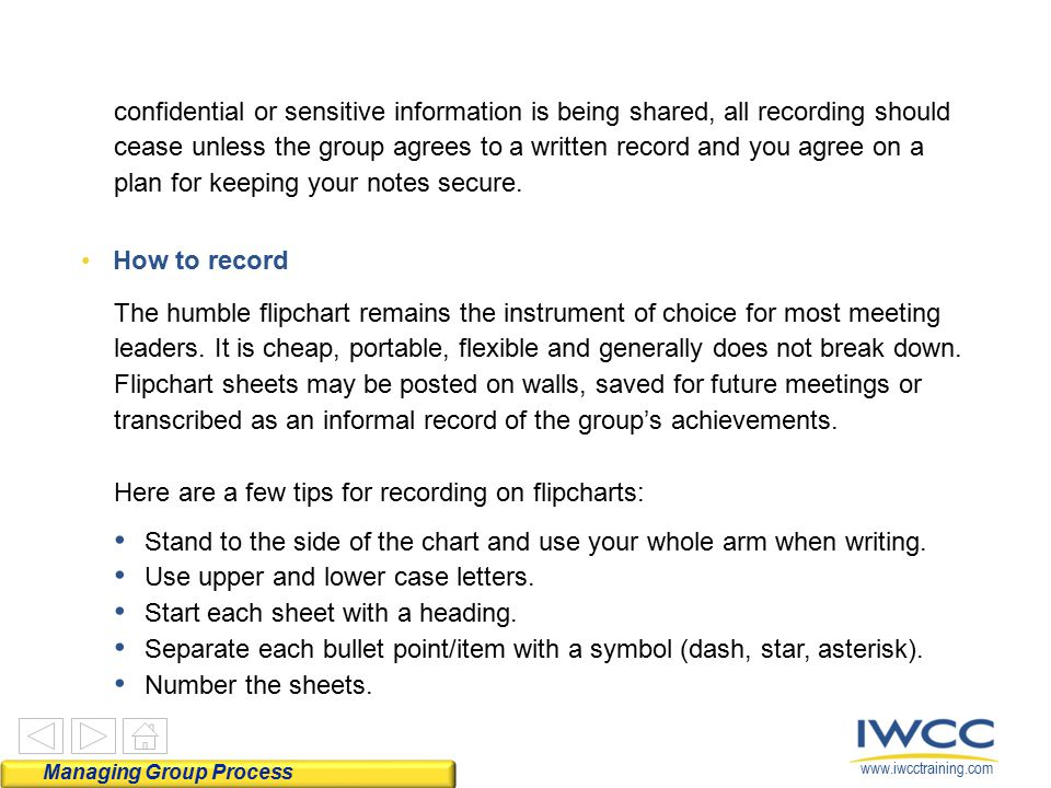 www.iwcctraining.com confidential or sensitive information is being shared, all recording should cease unless the group agrees to a written record and