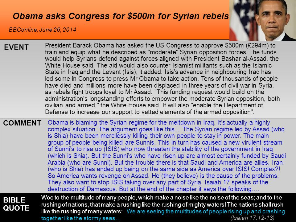 he Obama asks Congress for $500m for Syrian rebels President Barack Obama has asked the US Congress to approve $500m (£294m) to train and equip what he described as moderate Syrian opposition forces.