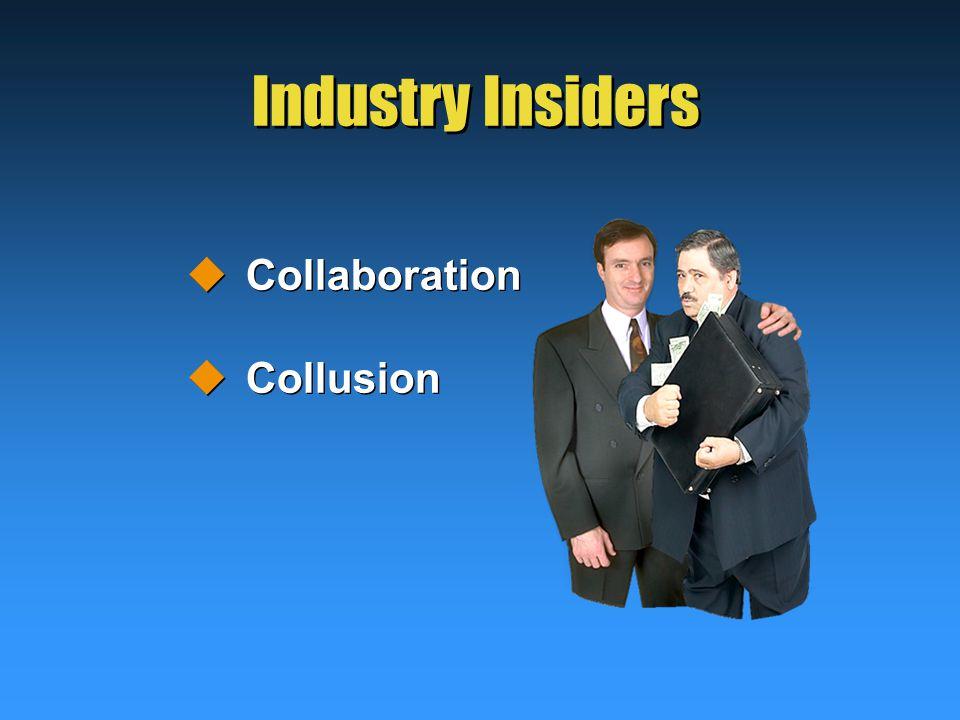 Industry Insiders  Collaboration  Collusion  Collaboration  Collusion