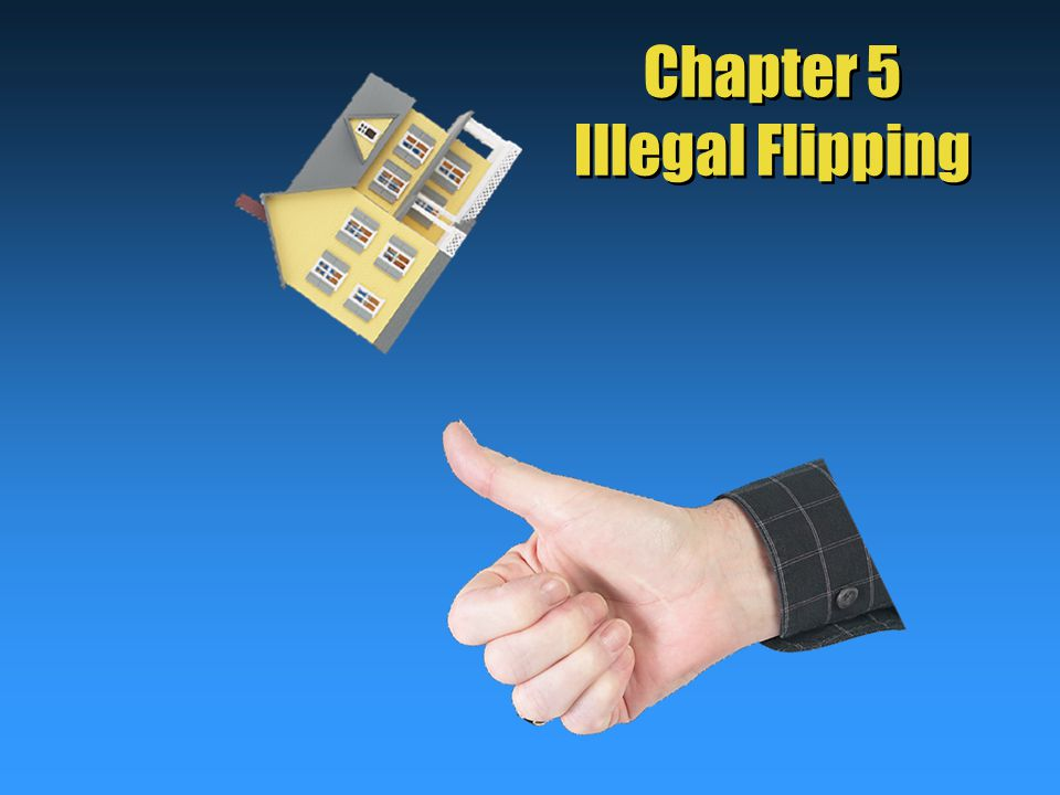 Chapter 5 Illegal Flipping