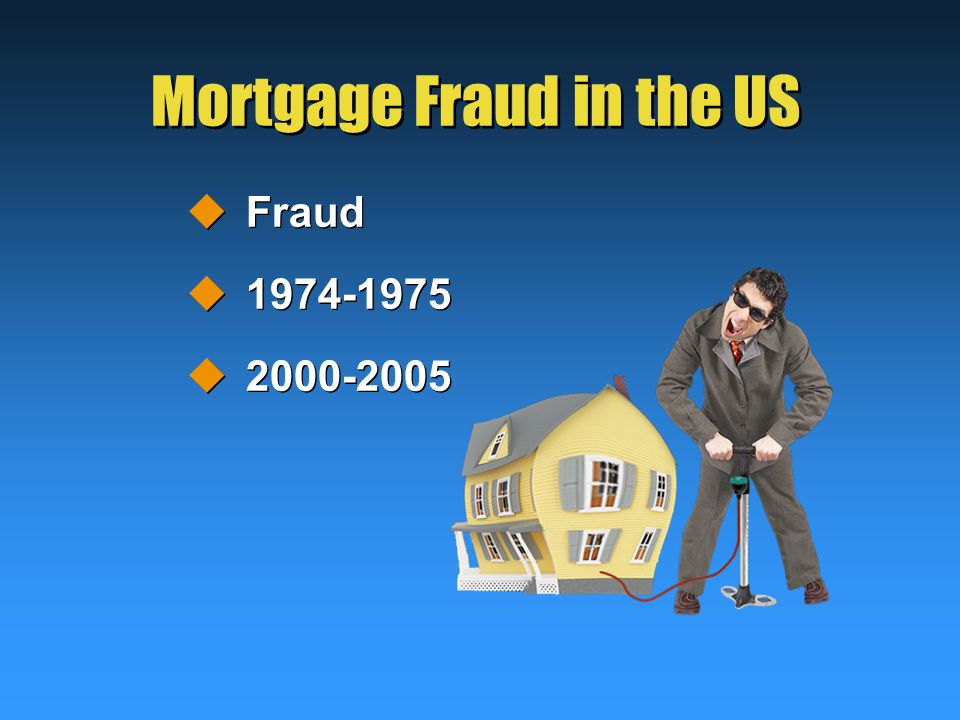 Mortgage Fraud in the US  Fraud  1974-1975  2000-2005  Fraud  1974-1975  2000-2005