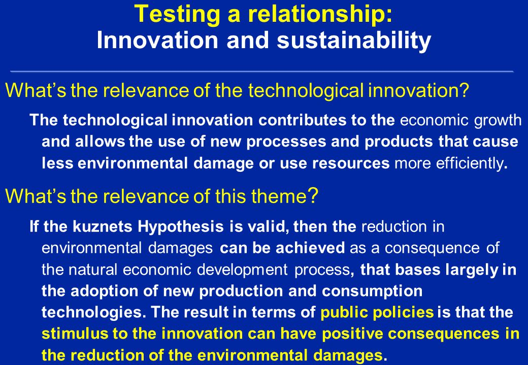Testing a relationship: Innovation and sustainability What's the relevance of the technological innovation.