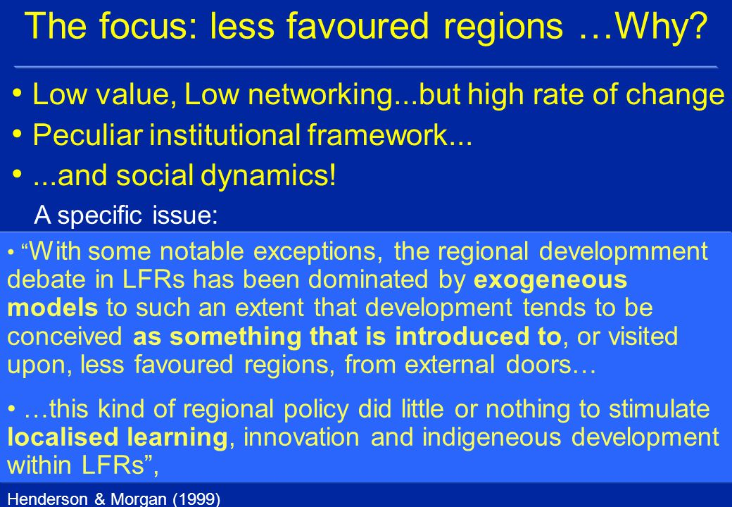 The focus: less favoured regions …Why.