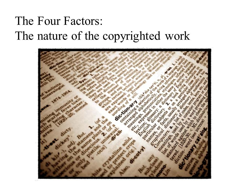 The Four Factors: The nature of the copyrighted work