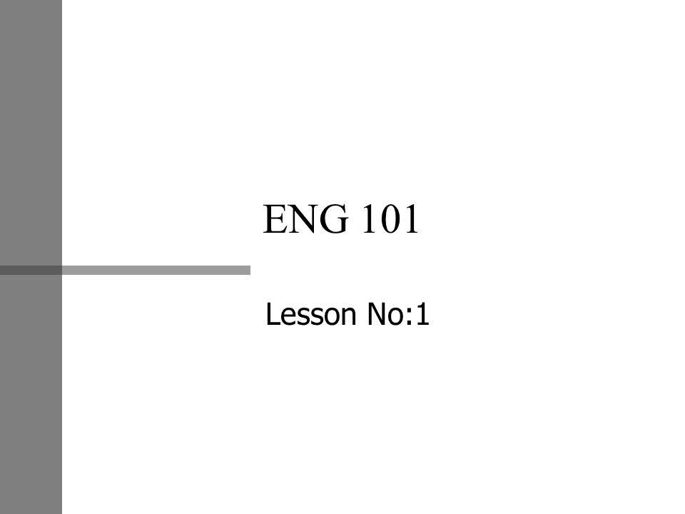 ENG 101 Lesson No:1