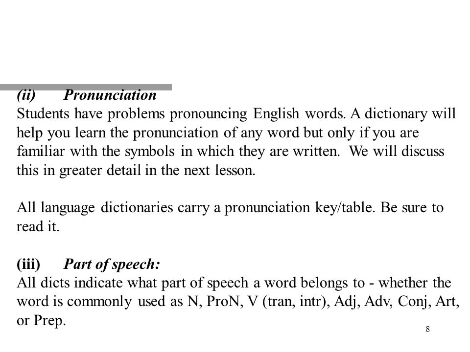 8 (ii)Pronunciation Students have problems pronouncing English words.