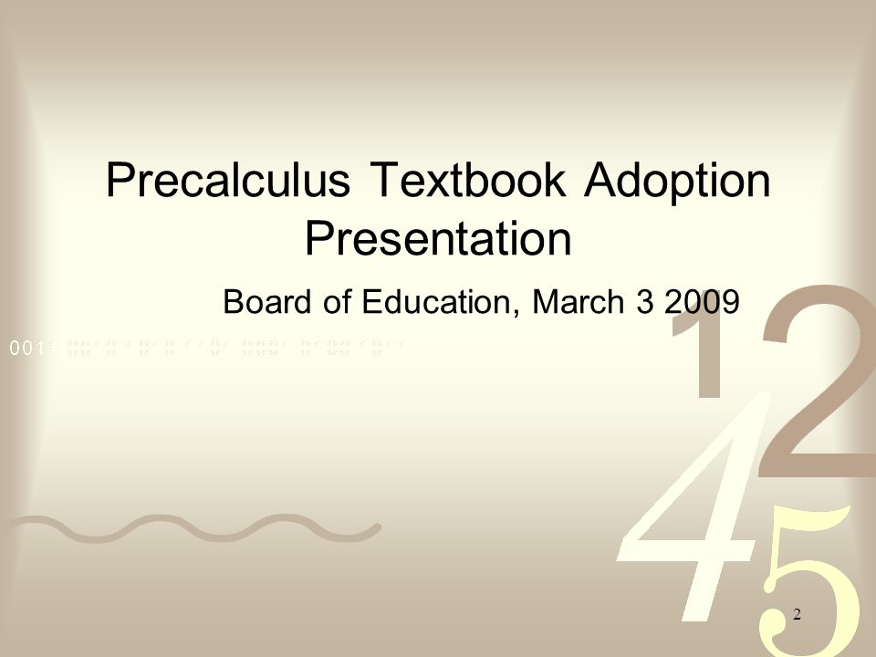 2 Precalculus Textbook Adoption Presentation Board of Education, March 3 2009