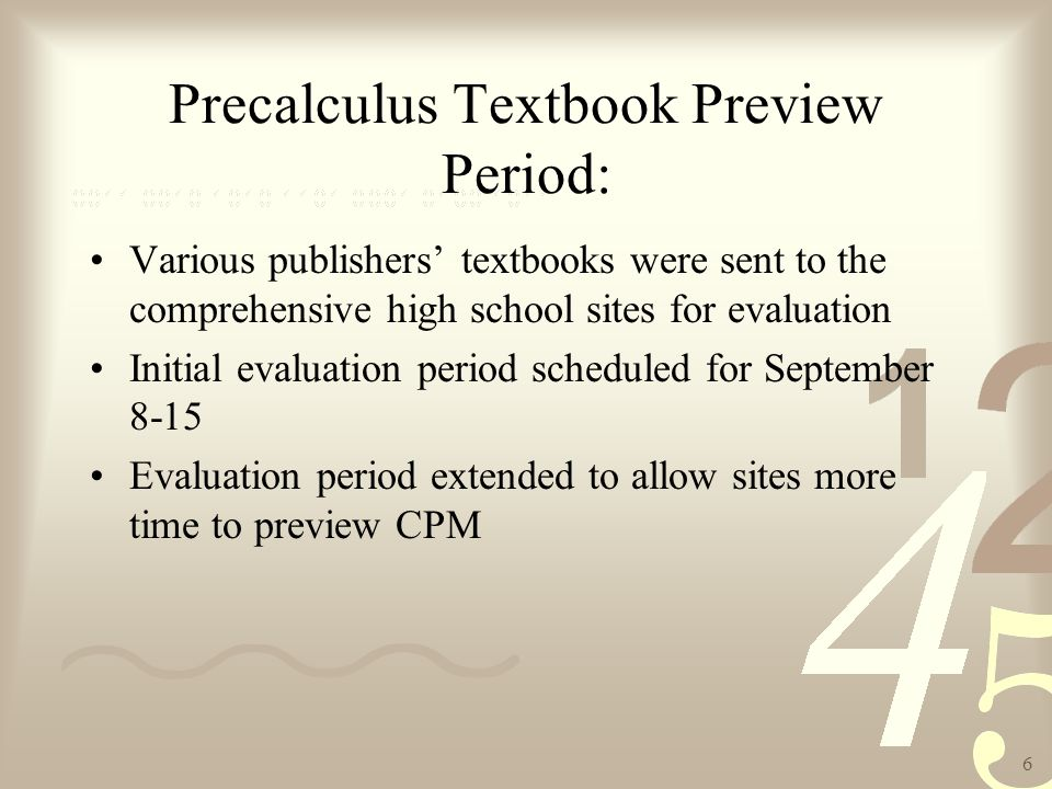 7 Events of the Geometry Textbook Adoption Committee Meeting (9/22) Influenced the Algebra II and Precalculus Adoptions Bear Creek presented a letter stating that they will not participate in the vote on curriculums. Math Toolkit Training was summarized for members who had not attended the Toolkit Training at the County Office in November '07 Preview period extended to give sites more time to evaluate CPM