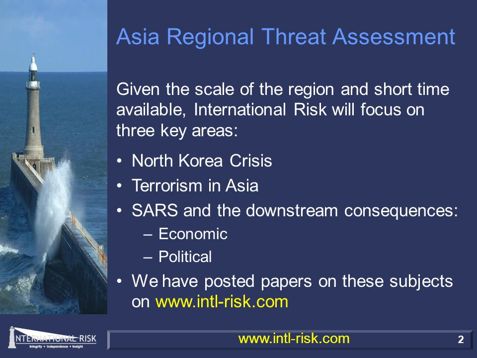 3 www.intl-risk.com North Korea By far the most pressing and potentially dangerous threat to East Asia today