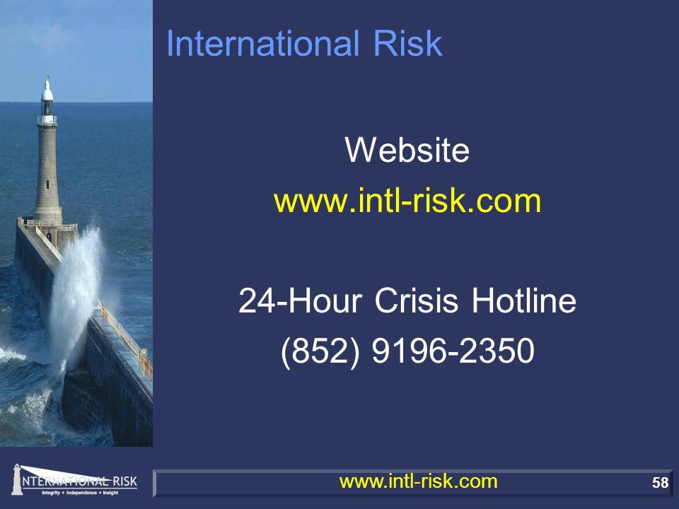 58 www.intl-risk.com International Risk Website www.intl-risk.com 24-Hour Crisis Hotline (852) 9196-2350
