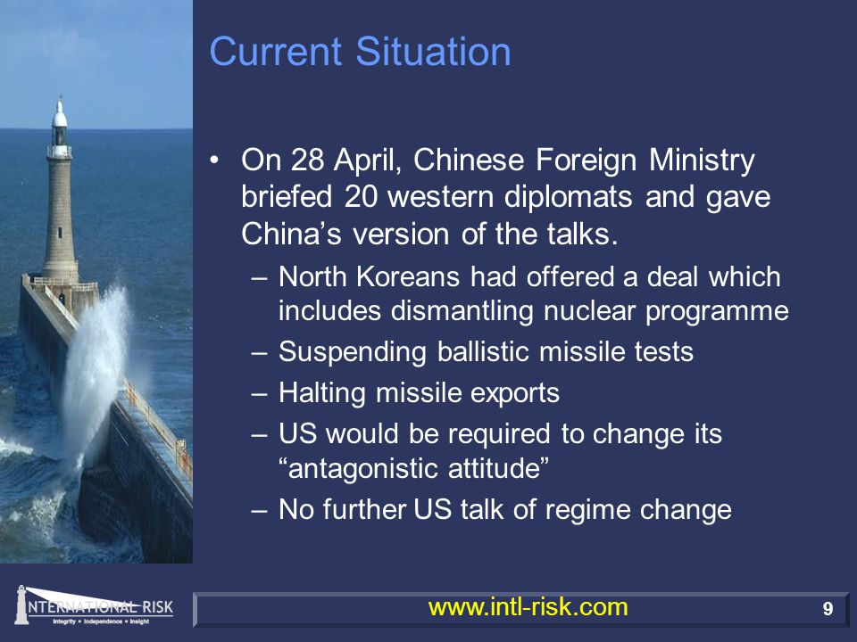 20 www.intl-risk.com Current Situation Prime Minister John Howard has committed the Australian Navy to a blockade of North Korea to return to its non-proliferation commitments.