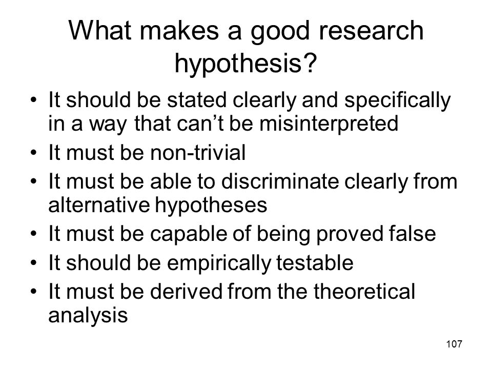107 What makes a good research hypothesis.