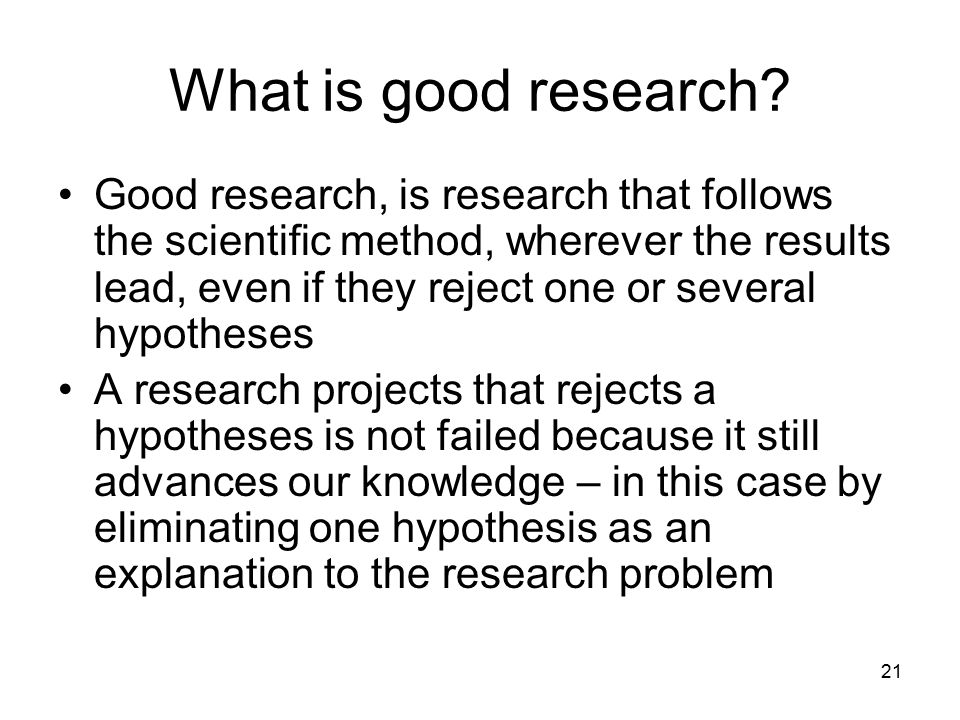 21 What is good research.