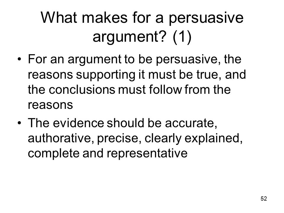 52 What makes for a persuasive argument.