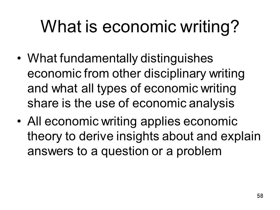 58 What is economic writing.