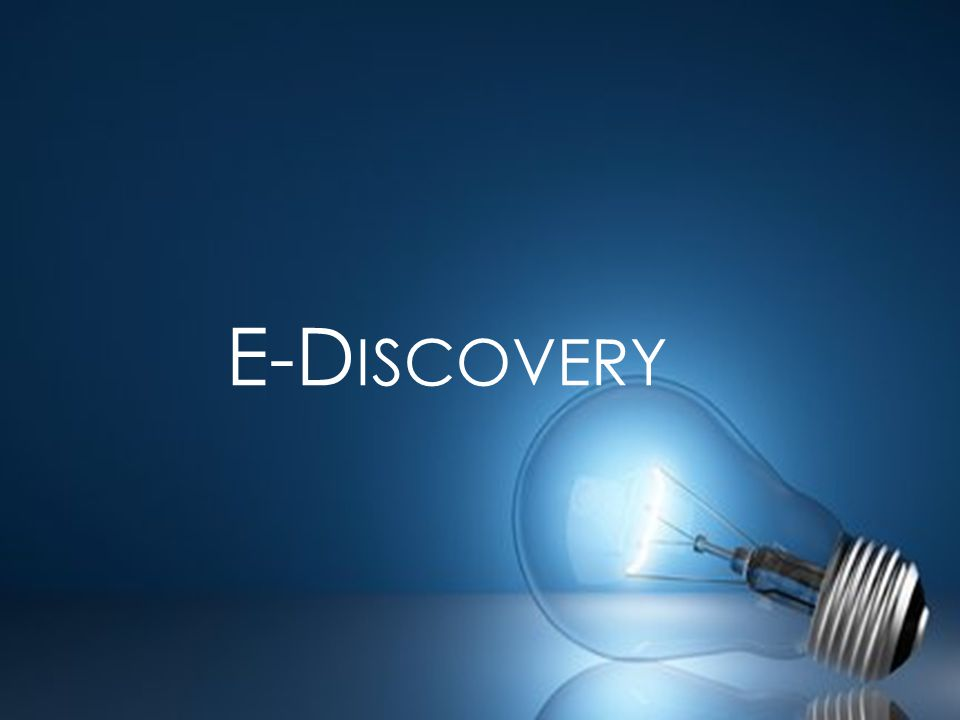 E-D ISCOVERY