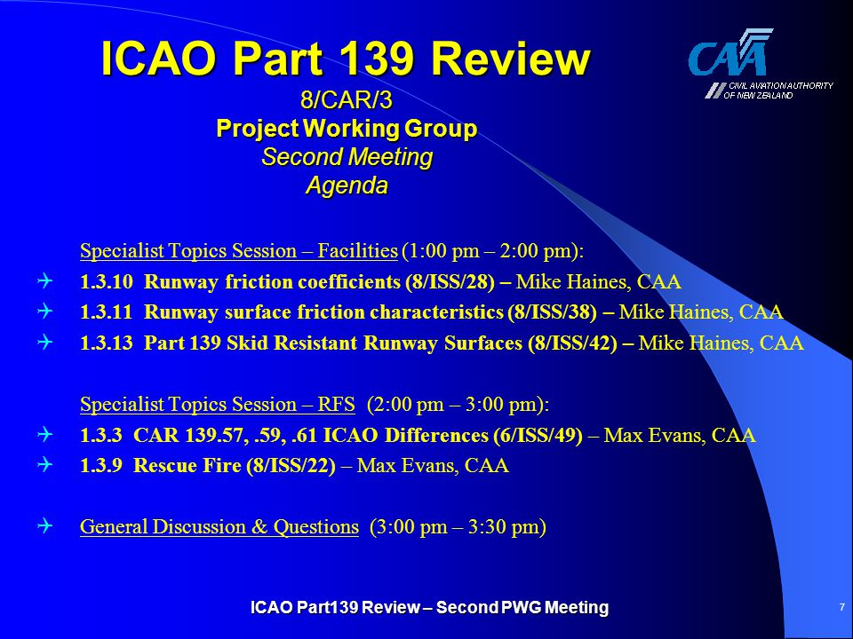 ICAO Part 139 Review 8/CAR/3 Project Working Group Second Meeting Agenda Specialist Topics Session – Facilities (1:00 pm – 2:00 pm):  1.3.10 Runway f