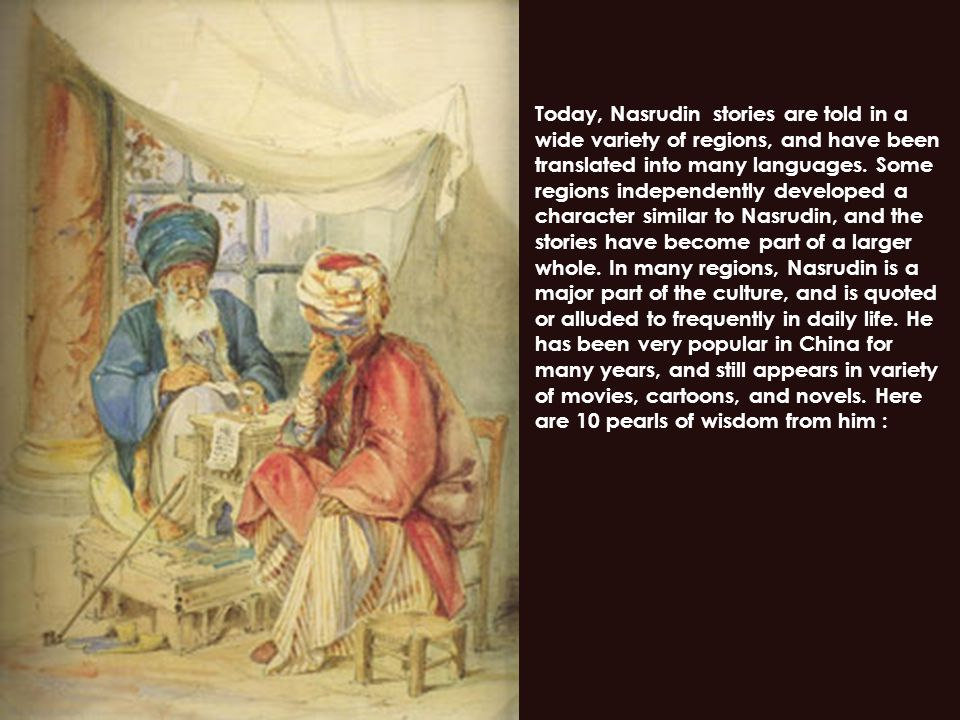 Pearl # 10 : The old wife Mulla Nasrudin had two wives, one much older than the other.