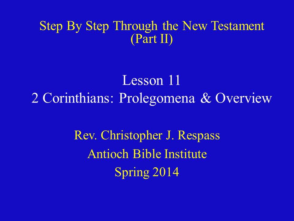 Lesson 11 2 Corinthians: Prolegomena & Overview Rev.