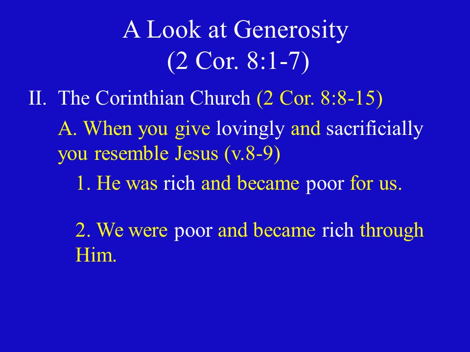 A Look at Generosity (2 Cor. 8:1-7) II.The Corinthian Church (2 Cor.