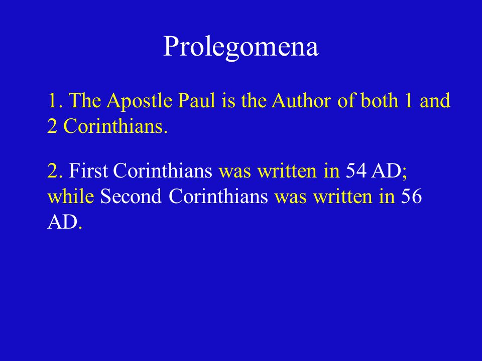 Prolegomena 1. The Apostle Paul is the Author of both 1 and 2 Corinthians.