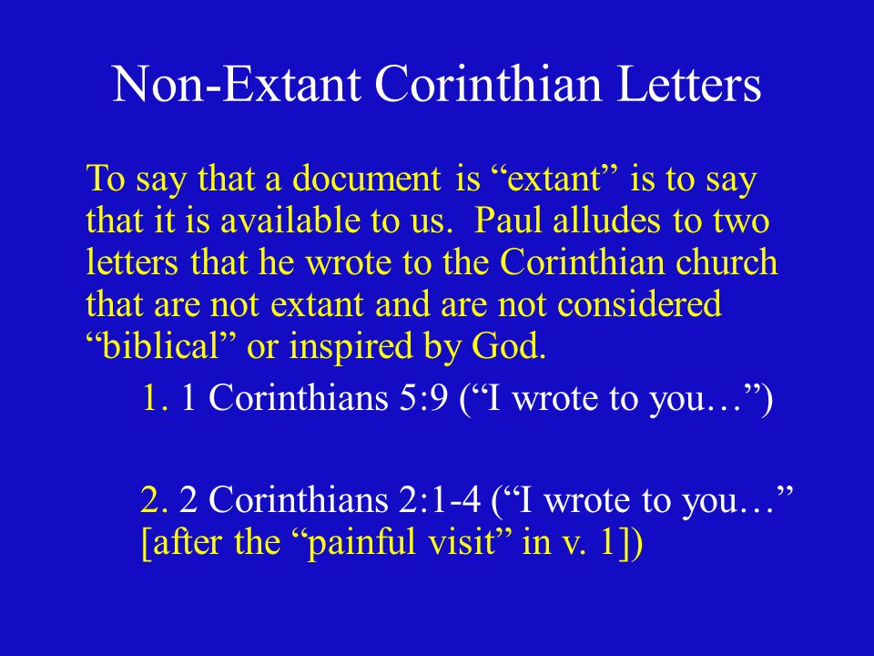 Non-Extant Corinthian Letters To say that a document is extant is to say that it is available to us.