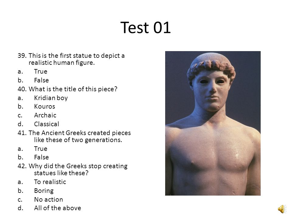 Test 01 35. The Greeks created figures based off of.