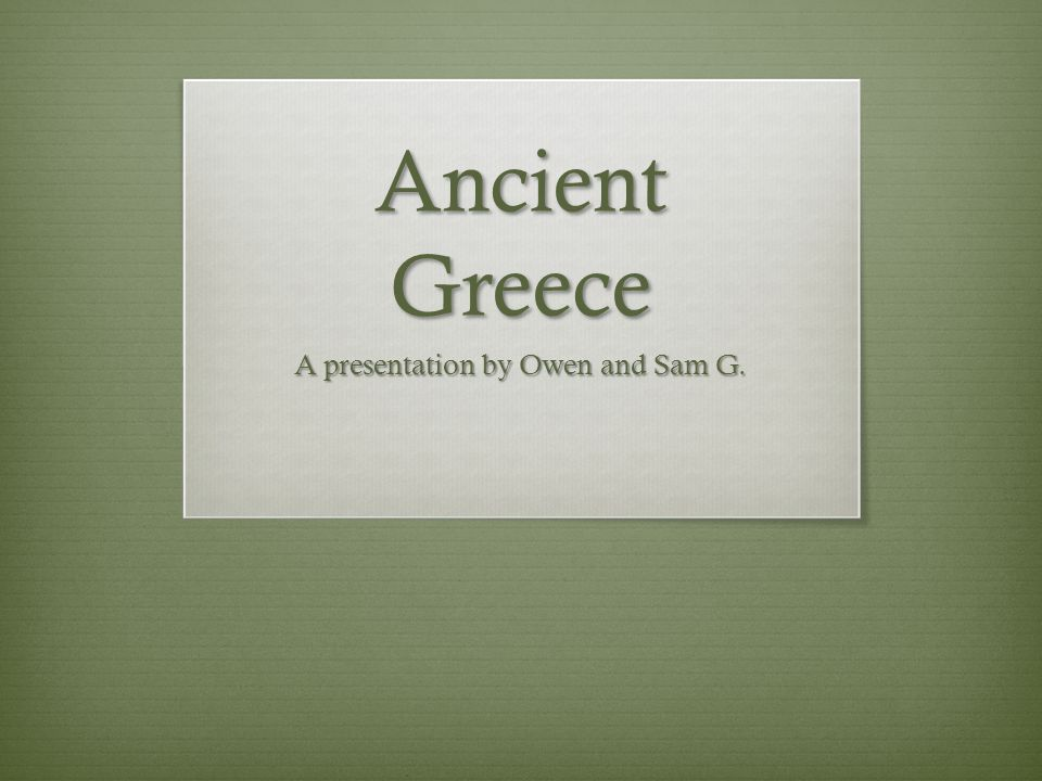 The End And this concludes our presentation on Ancient Greece. Thank you!