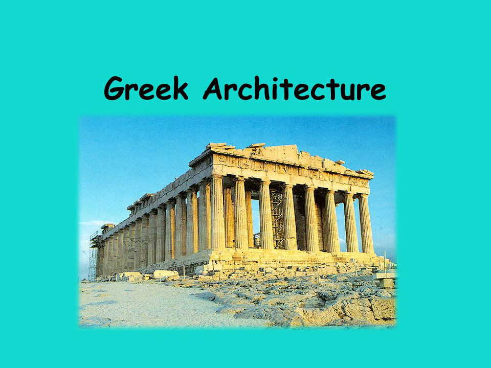 Classical Architecture One of the many accomplishments of the ancient Greeks is their art and architecture.