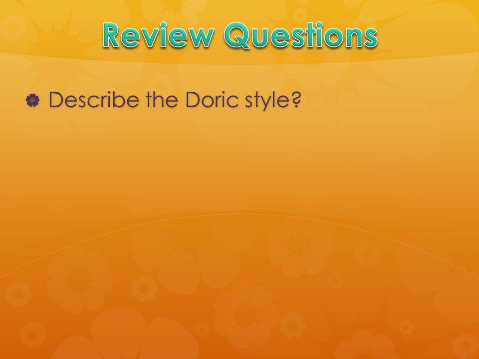  Describe the Doric style