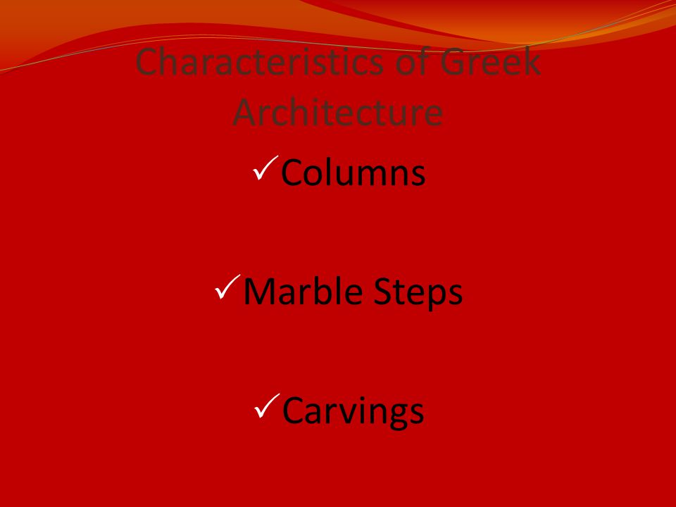  Columns  Marble Steps  Carvings Characteristics of Greek Architecture
