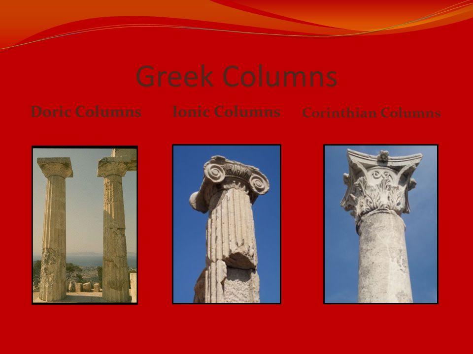 Greek Columns Doric Columns Corinthian Columns Ionic Columns