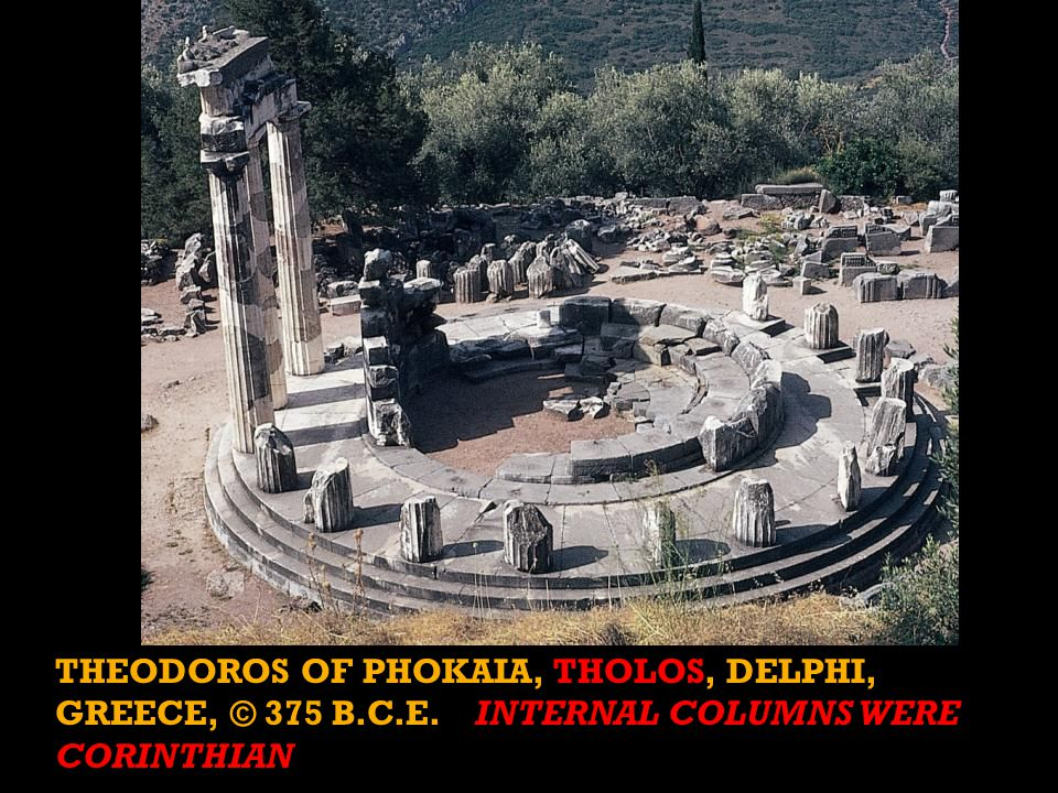 THEODOROS OF PHOKAIA, THOLOS, DELPHI, GREECE, © 375 B.C.E. INTERNAL COLUMNS WERE CORINTHIAN