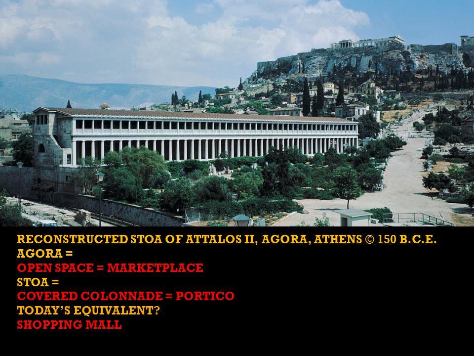 RECONSTRUCTED STOA OF ATTALOS II, AGORA, ATHENS © 150 B.C.E.